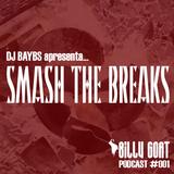 Billy Goat Podcast #001 - DJ Baybs apresenta... SMASH THE BREAKS