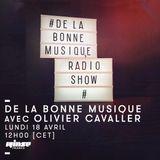 De La Bonne Musique avec Olivier Cavaller - 18 Avril 2016