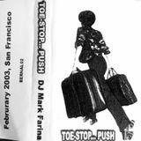 Mark Farina-Toe-Stop...Push mixtape-February 2003