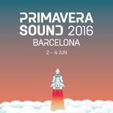 Primavera Sound 2016 Essential Selections on Barcelona City FM