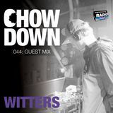 Chow Down : 044 : Guest Mix : WITTERS
