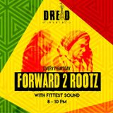 FITTEST SOUNDS * FORWARD 2 ROOTZ #8 * DREAD RADIO * 14/07/2016