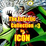 The Eclectic Collection #3 by ICON