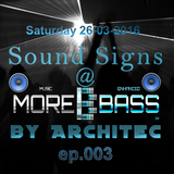 Sound Signs @ morebass by Architec- ep.003