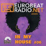 IN MY HOUSE #06 - EUROBEAT RADIO