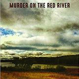 June 21 - Murder on the Red River Book launch & Why podcasting is not the enemy of radio