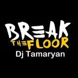 Dj Tamaryan - Break The Floor