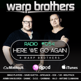 Warp Brothers - Here We Go Again Radio #054