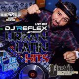 URBAN LATIN MIX ( DJ REFLEX LIVE )