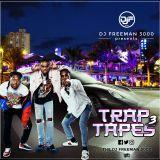 DJ FREEMAN 3000 __TRAP TAPES III (LATEST 2018).mp3