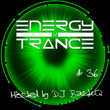 EoTrance #36 - Energy of Trance - hosted by DJ BastiQ