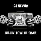 Killin It With Trap
