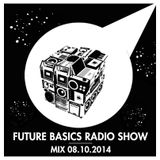 Future Basics Radio Show mix 08.10.2014