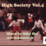 High Society Vol. 4 - mixed by MIke Hee www.dscnct.tk