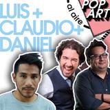 ⚡PopArt junto a Luis Soto, Claudio Calmet y Daniel San Román ⚡