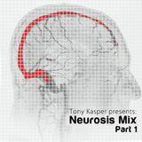 Tony Kasper - Neurosis Mix Part 1