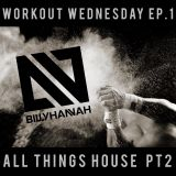#WorkoutWednesday Episode1: All Things House Part2