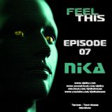 Feel This - Episode 07 - DJ NIka (Mixshow)