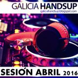 Sesión Abril 2016 Galicia Hands Up!, Mixed By Gore Proyect, Chris Nois3 & MVDJ