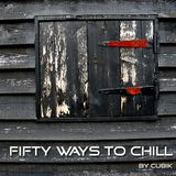 Fifty Ways To Chill