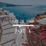 BEAT THE GREEKS part 4