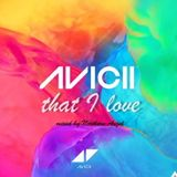 AVICII - That I LOVE (mixed by Northern Angel)