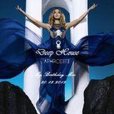 Aphrodite Deep House (Birthday Mix)