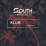 South Rocketz - KLUB SOUND #Episode 2