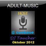 DJ Taucher -ADULT MUSIC SHOW- ON CUEBASE Oktober 2012