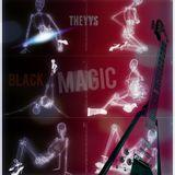 THEYYS - Black Magic