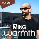 MING Presents Warmth Episode 101
