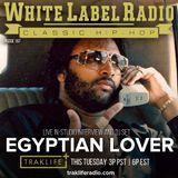 White Label Radio Ep. 197 Egyptian Lover