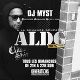 ALDGSHOW de DJ MYST aka LA LEGENDE sur Generations FM emission du 03 mars 2019 PART I
