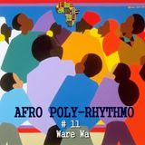 Afro Poly-Rhythmo #11 Ware Wa