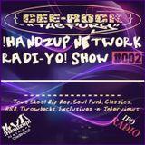 !HANDZUP! NETWORK RADI-YO! Show (on IPOradio.com) -[EPISODE: #002]-