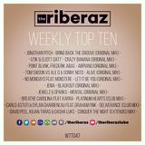 The Riberaz Weekly Top Ten 047