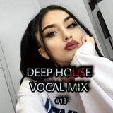 Deep House Vocal Mix #13