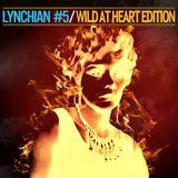 Lynchian #5 — Wild at Heart Edition