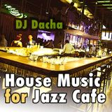 DJ Dacha - House Music for Jazz Cafe - DL157