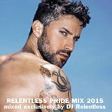 RELENTLESS PRIDE MIX 2015 (Program Two)