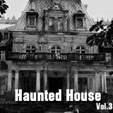 Haunted House Vol.3