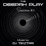 THE DEEPAH PLAY#28 mixed by DJ Tipstar[25.04.2019]