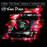 Van Pain - Deep TechHouse-Lounge Mix 2K13