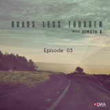 Dimuth K - Roads Less Trodden Episode 03 (May 27th, 2017)