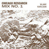 Chicago Research Radio Mix No.1 [Blake Karlson]