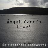 Soisloscerdos Podcast#1 - Angel Garcia (Live)