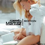 Mixtion Podcast Presented By Sergio Marttez #9