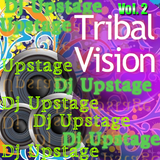 Dj Upstage - Tribal Vision 2