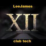 LeeJames - XII - Clubby Tech House Mix