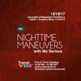 Nighttime Maneuvers w/ Mo Serious on Transit.FM (12/19/17)
